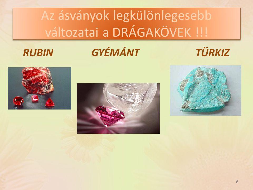 Az ásványok legkülönlegesebb változatai a DRÁGAKÖVEK !!!