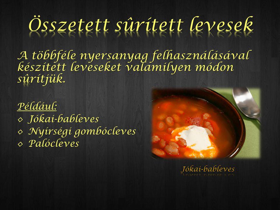 Összetett sûrített levesek