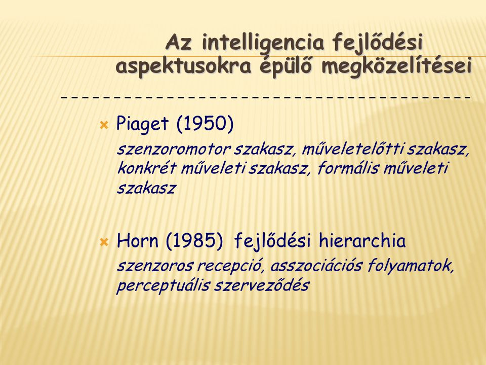Az intelligencia fejlődési aspektusokra épülő megközelítései
