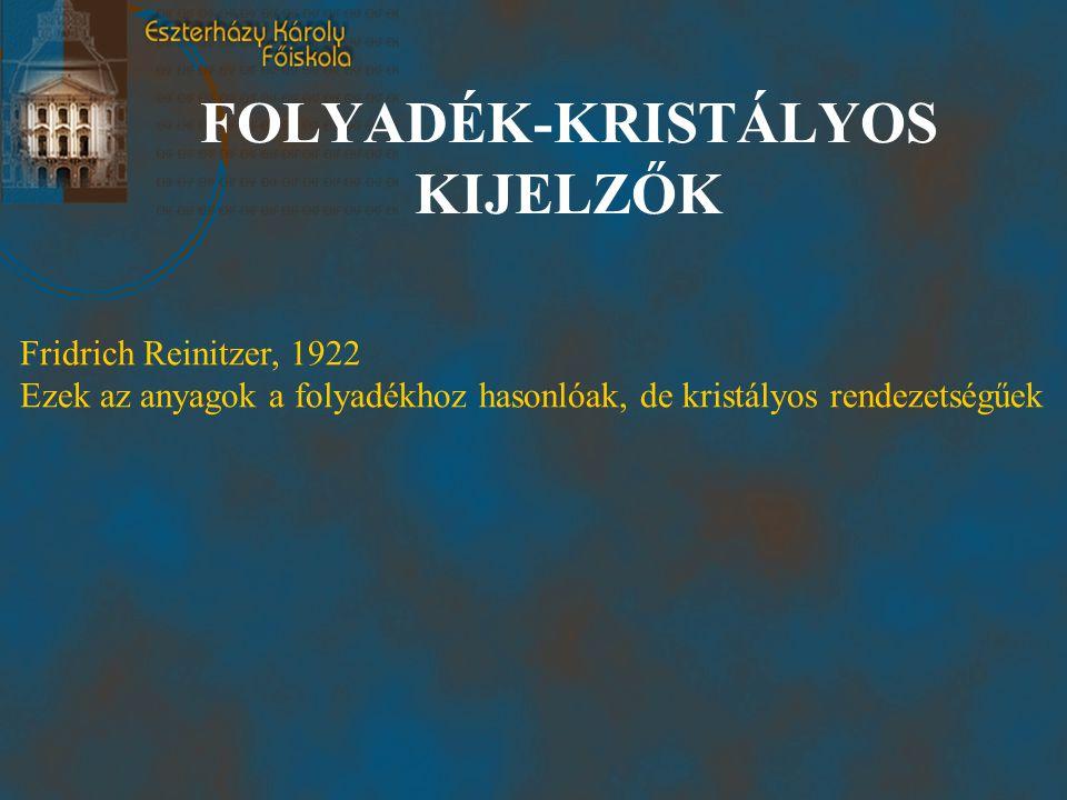 FOLYADÉK-KRISTÁLYOS KIJELZŐK