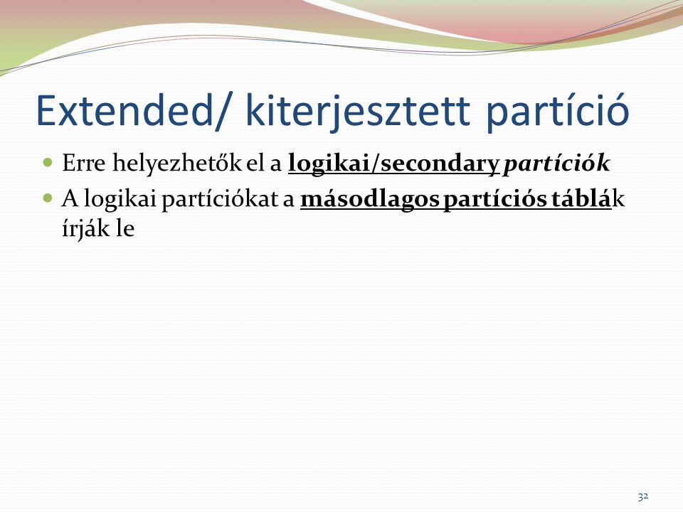 Extended/ kiterjesztett partíció