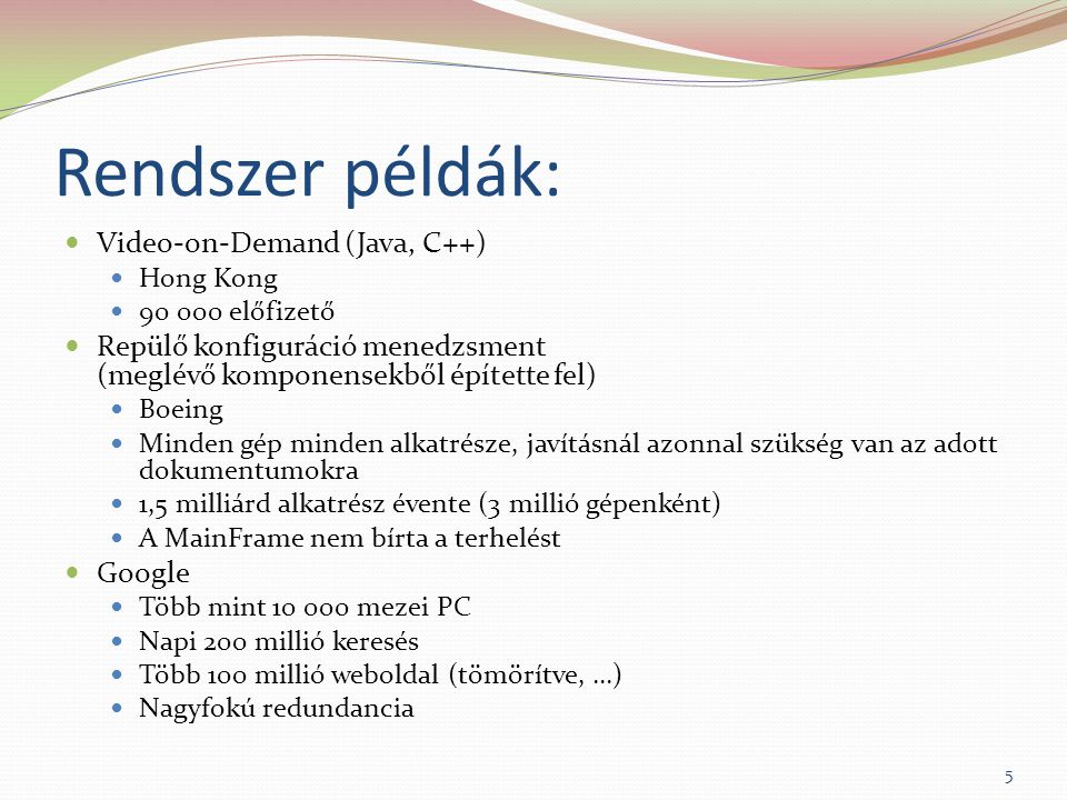 Rendszer példák: Video-on-Demand (Java, C++)