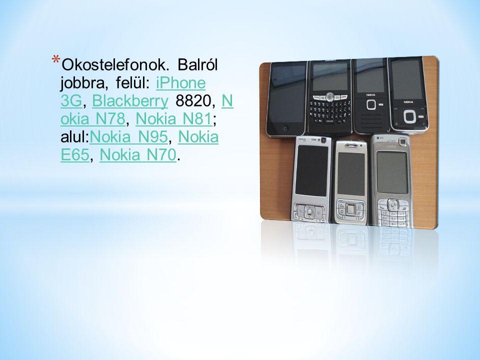 Okostelefonok. Balról jobbra, felül: iPhone 3G, Blackberry 8820, N okia N78, Nokia N81; alul:Nokia N95, Nokia E65, Nokia N70.