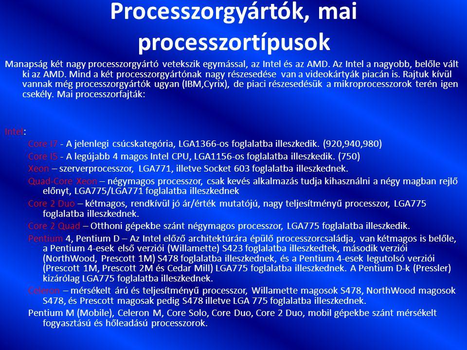 Processzorgyártók, mai processzortípusok