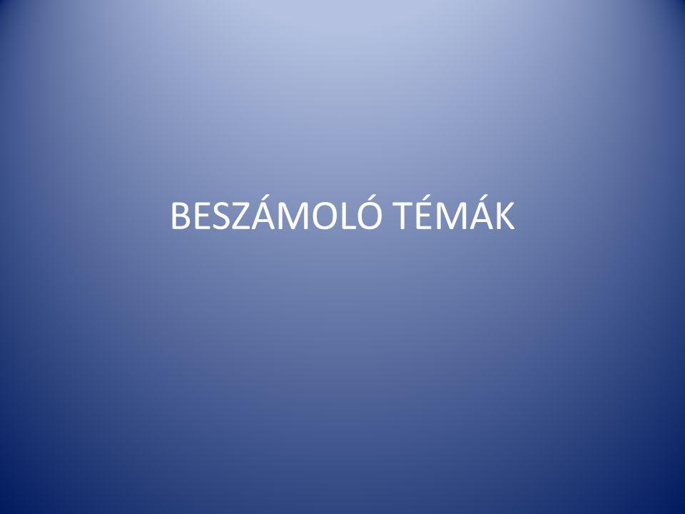 BESZÁMOLÓ TÉMÁK