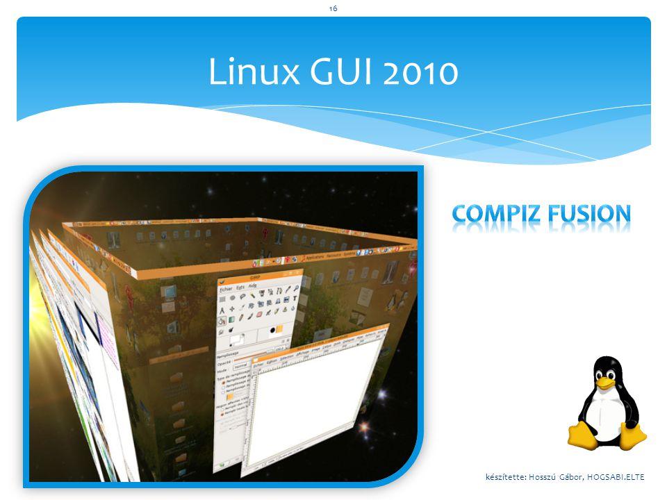 Linux GUI 2010 Compiz Fusion készítette: Hosszú Gábor, HOGSABI.ELTE