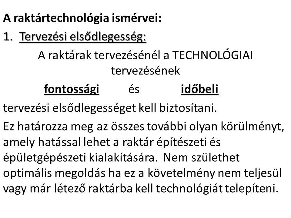 A raktárak tervezésénél a TECHNOLÓGIAI tervezésének