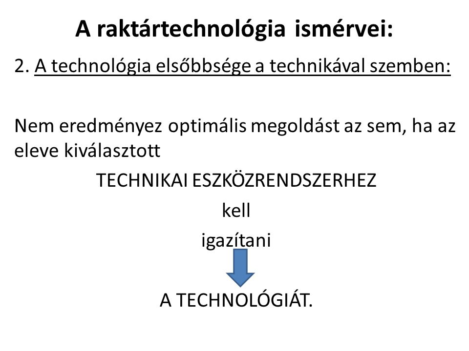 A raktártechnológia ismérvei: