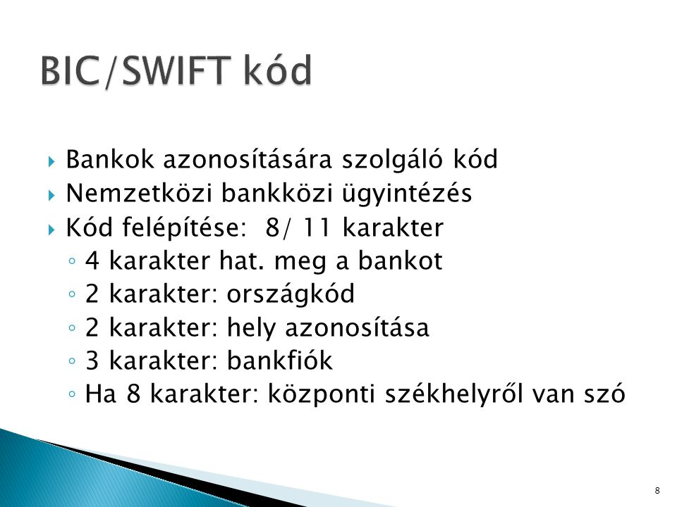 BIC/SWIFT kód Bankok azonosítására szolgáló kód