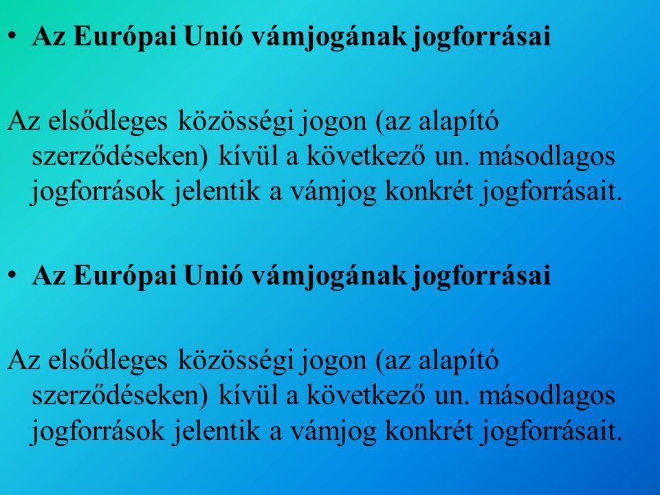 Az Európai Unió vámjogának jogforrásai