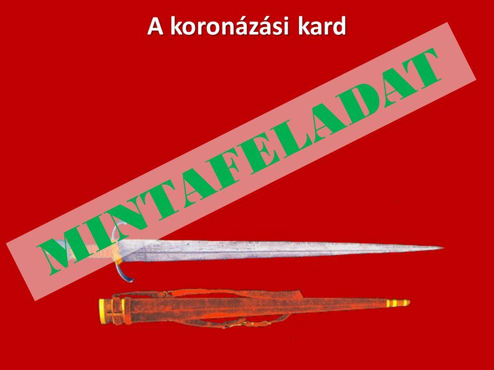 A koronázási kard MINTAFELADAT