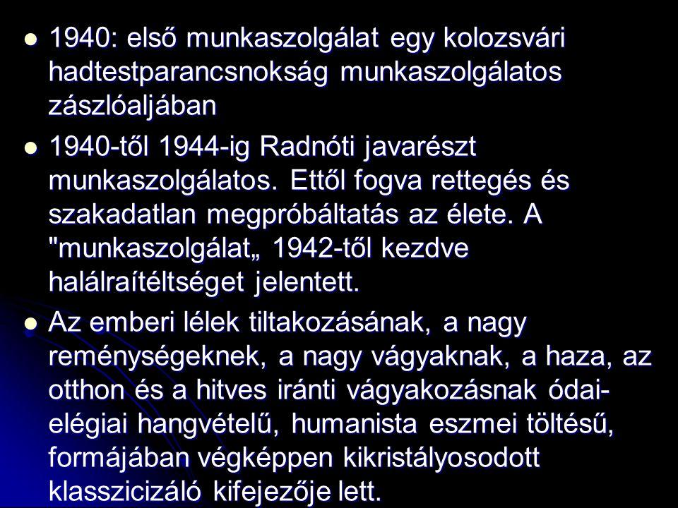 1940: első munkaszolgálat egy kolozsvári hadtestparancsnokság munkaszolgálatos zászlóaljában