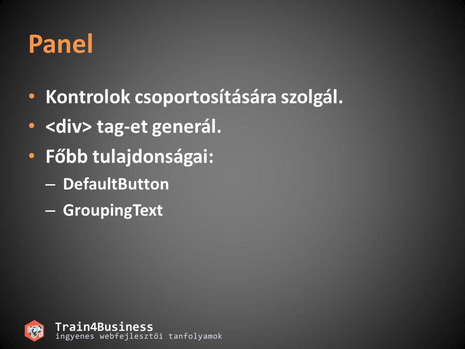 Panel Kontrolok csoportosítására szolgál. <div> tag-et generál.