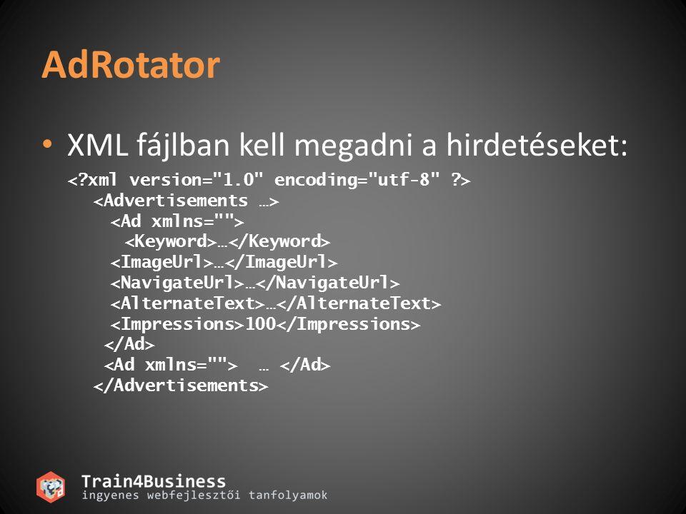 AdRotator XML fájlban kell megadni a hirdetéseket: