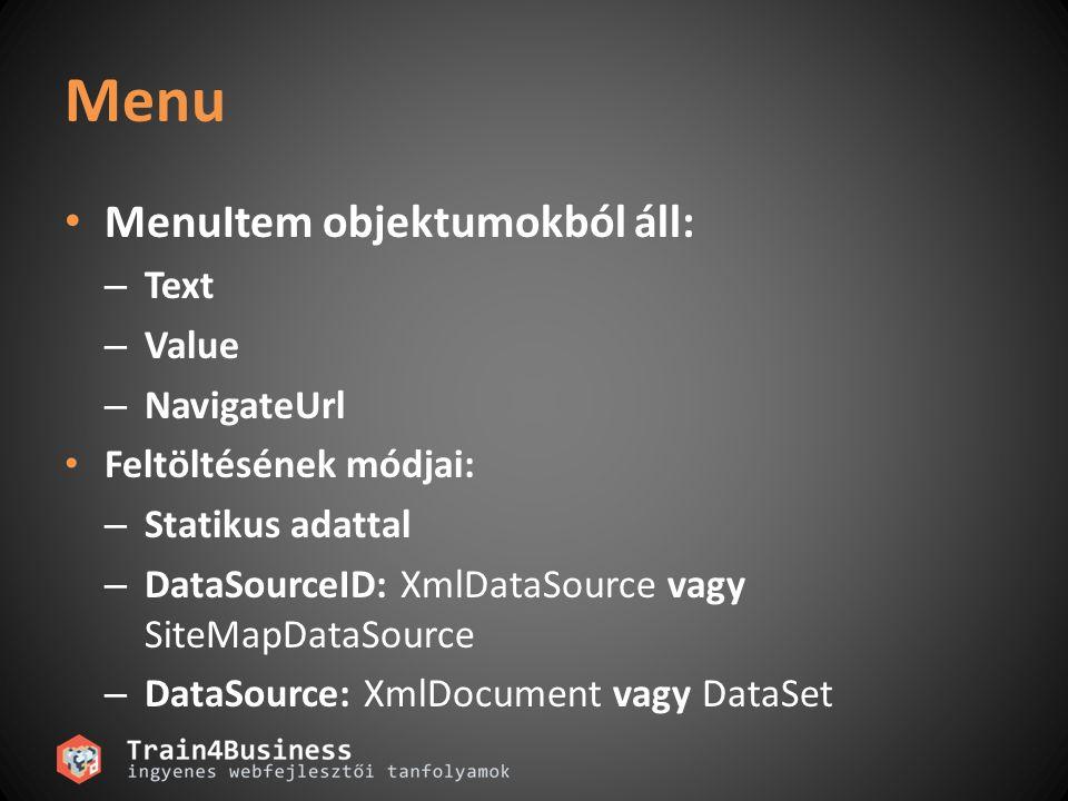 Menu MenuItem objektumokból áll: Text Value NavigateUrl