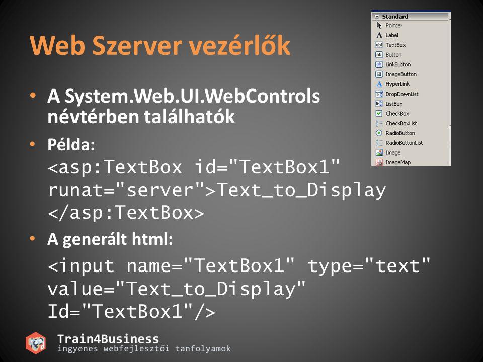 Web Szerver vezérlők A System.Web.UI.WebControls névtérben találhatók