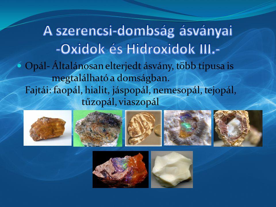 A szerencsi-dombság ásványai -Oxidok és Hidroxidok III.-