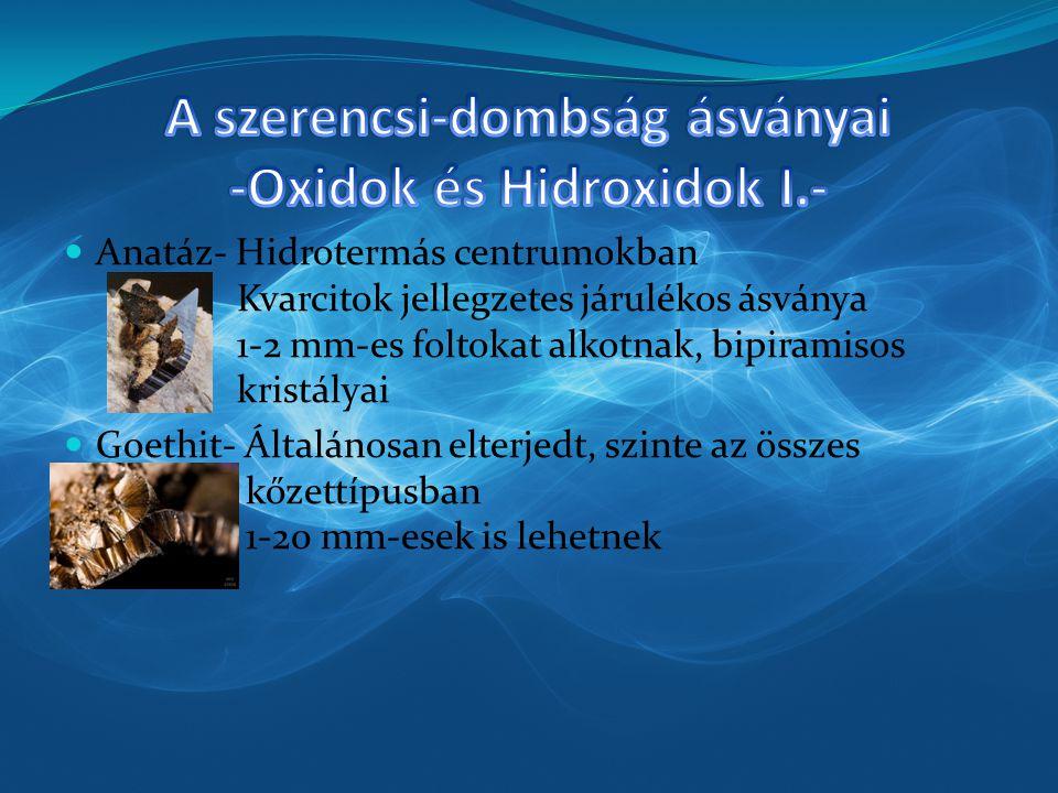 A szerencsi-dombság ásványai -Oxidok és Hidroxidok I.-