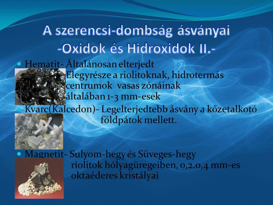 A szerencsi-dombság ásványai -Oxidok és Hidroxidok II.-