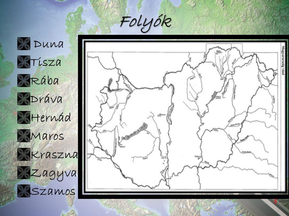 Folyók Duna Tisza Rába Dráva Hernád Maros Kraszna Zagyva Szamos