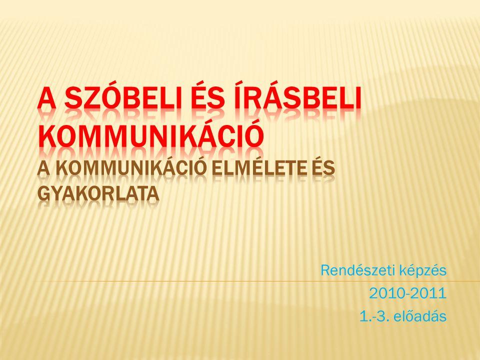 Rendészeti képzés 2010-2011 1.-3. előadás