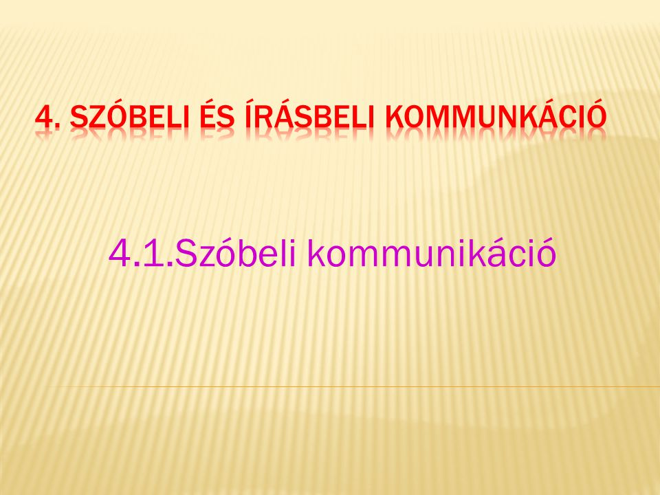 4. Szóbeli és írásbeli kommunkáció