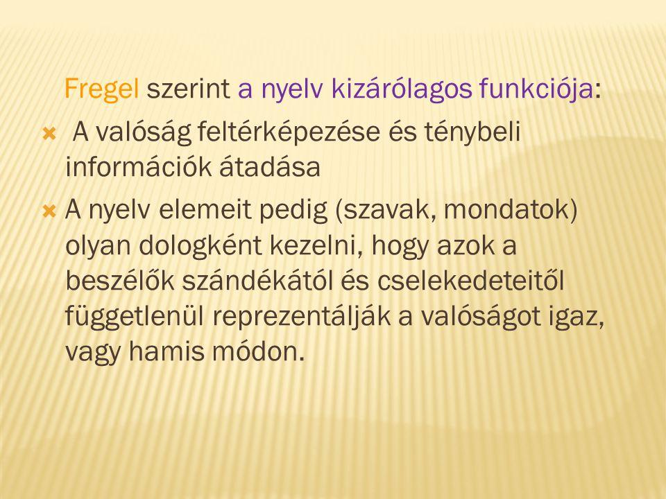 Fregel szerint a nyelv kizárólagos funkciója: