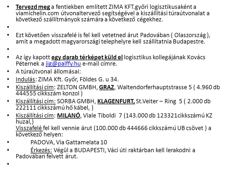 Tervezd meg a fentiekben említett ZIMA KFT