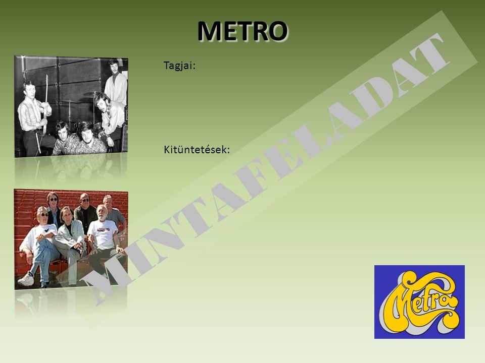 METRO Tagjai: MINTAFELADAT Kitüntetések: