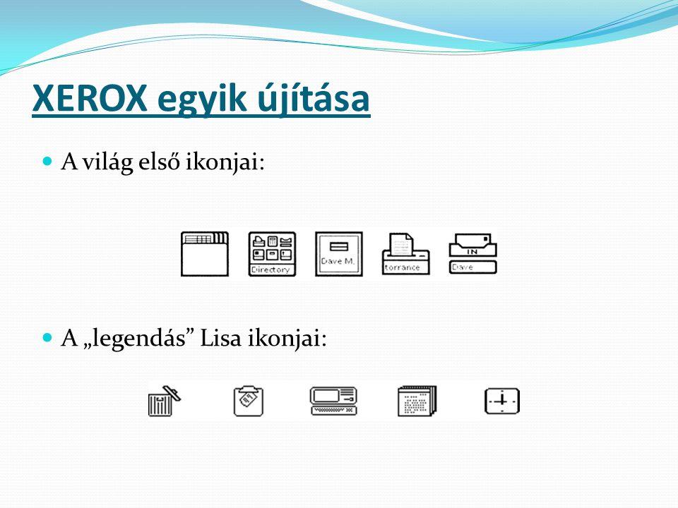 """XEROX egyik újítása A világ első ikonjai: A """"legendás Lisa ikonjai:"""