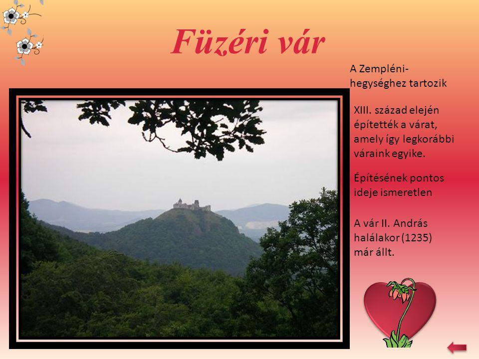 Füzéri vár A Zempléni-hegységhez tartozik