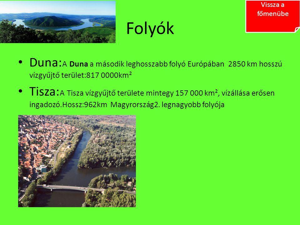 Vissza a főmenübe Folyók. Duna:A Duna a második leghosszabb folyó Európában 2850 km hosszú vízgyűjtő terület:817 0000km².