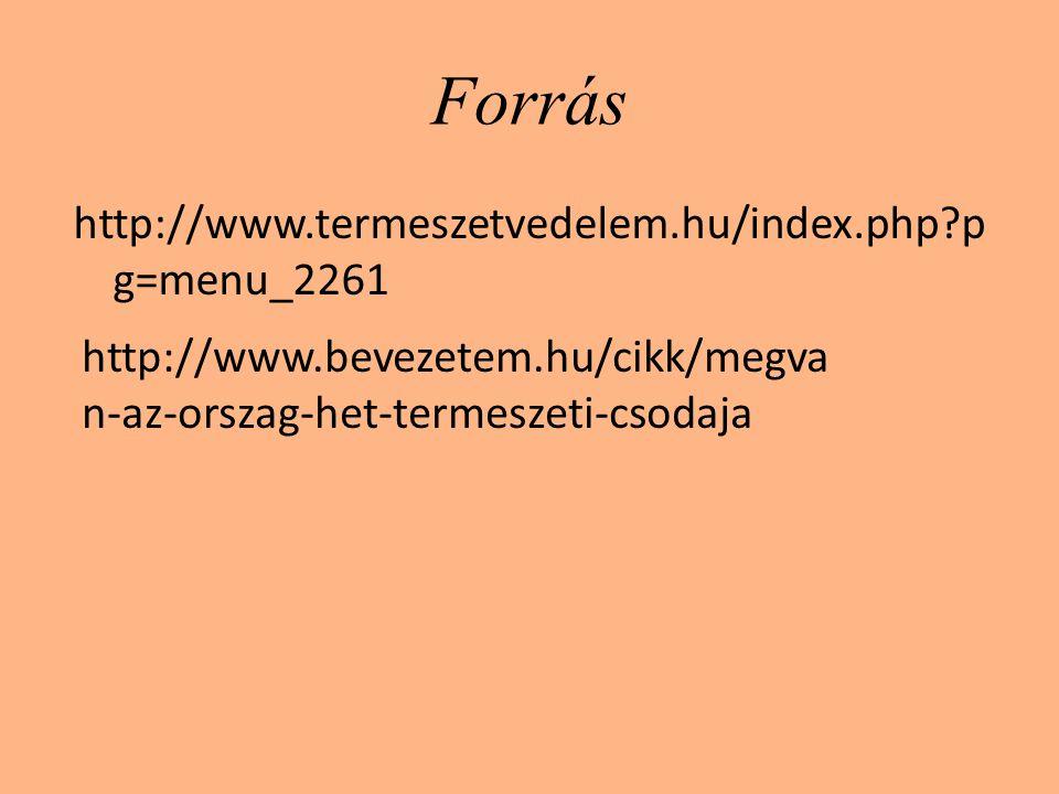 Forrás http://www.termeszetvedelem.hu/index.php pg=menu_2261
