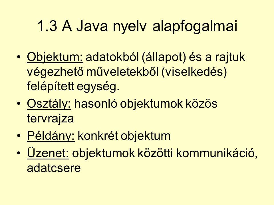 1.3 A Java nyelv alapfogalmai