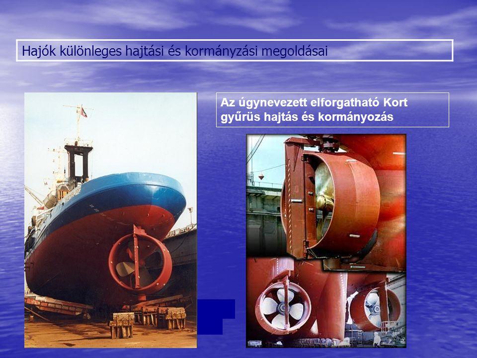 Hajók különleges hajtási és kormányzási megoldásai