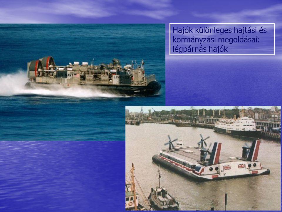 Hajók különleges hajtási és kormányzási megoldásai: légpárnás hajók