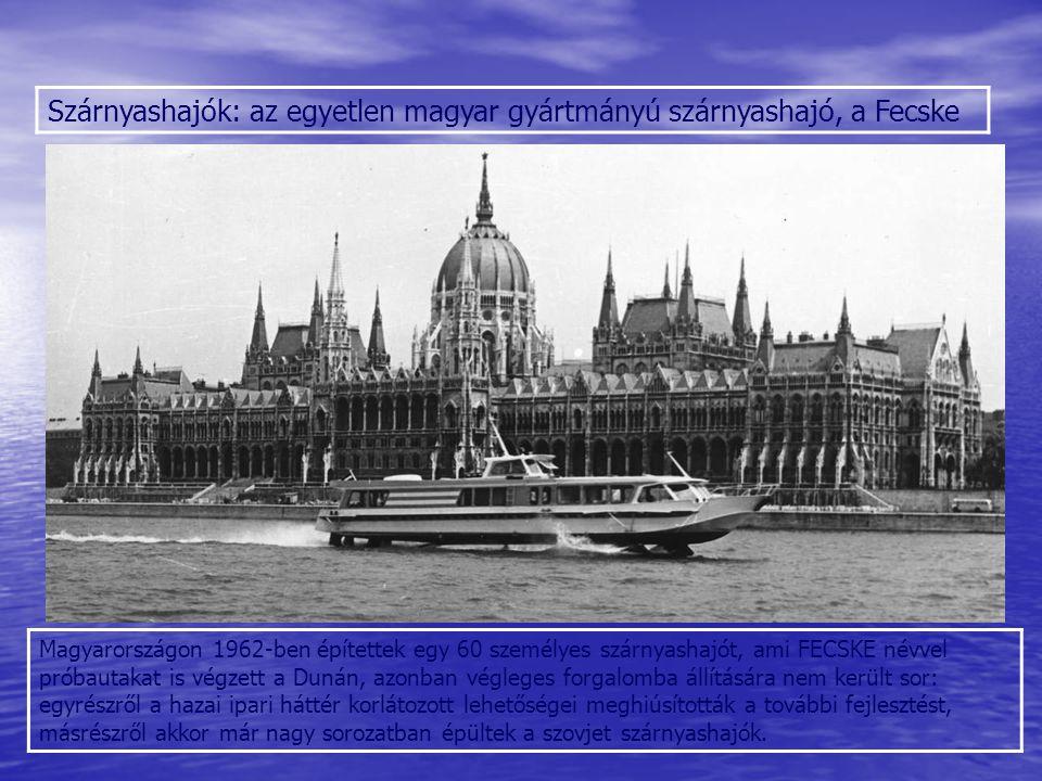 Szárnyashajók: az egyetlen magyar gyártmányú szárnyashajó, a Fecske