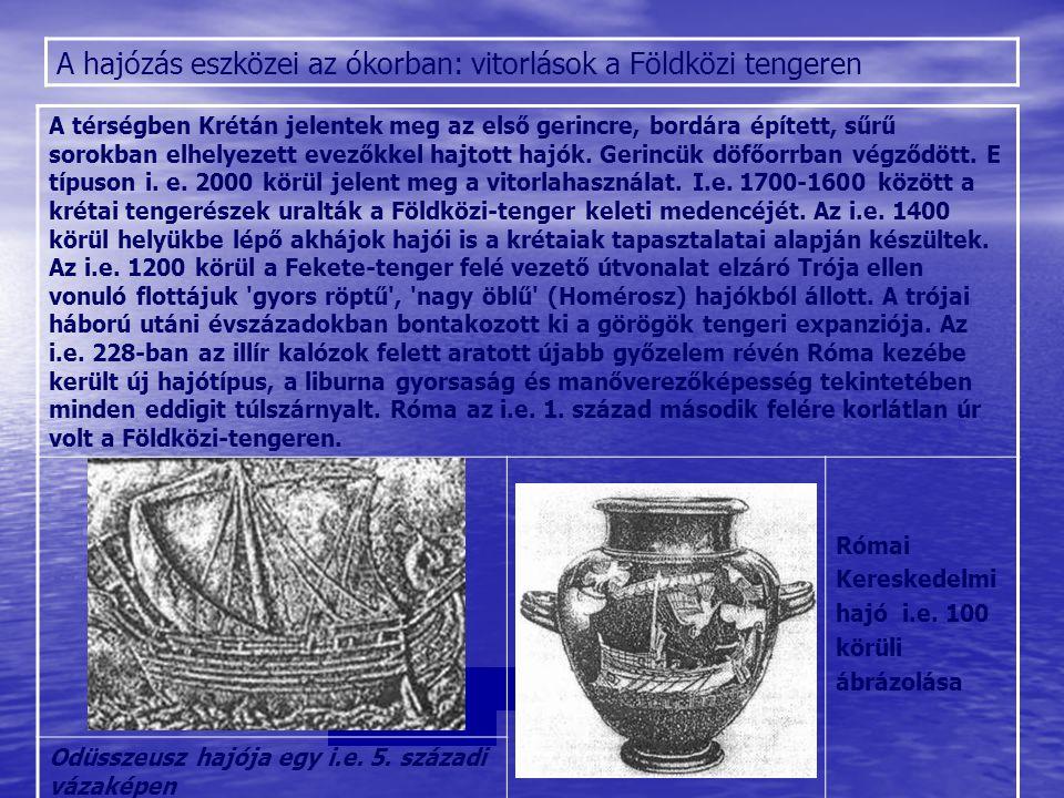 A hajózás eszközei az ókorban: vitorlások a Földközi tengeren