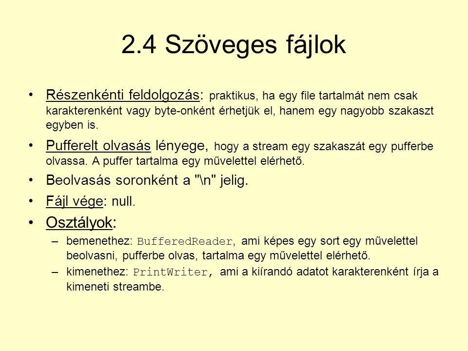 2.4 Szöveges fájlok Osztályok:
