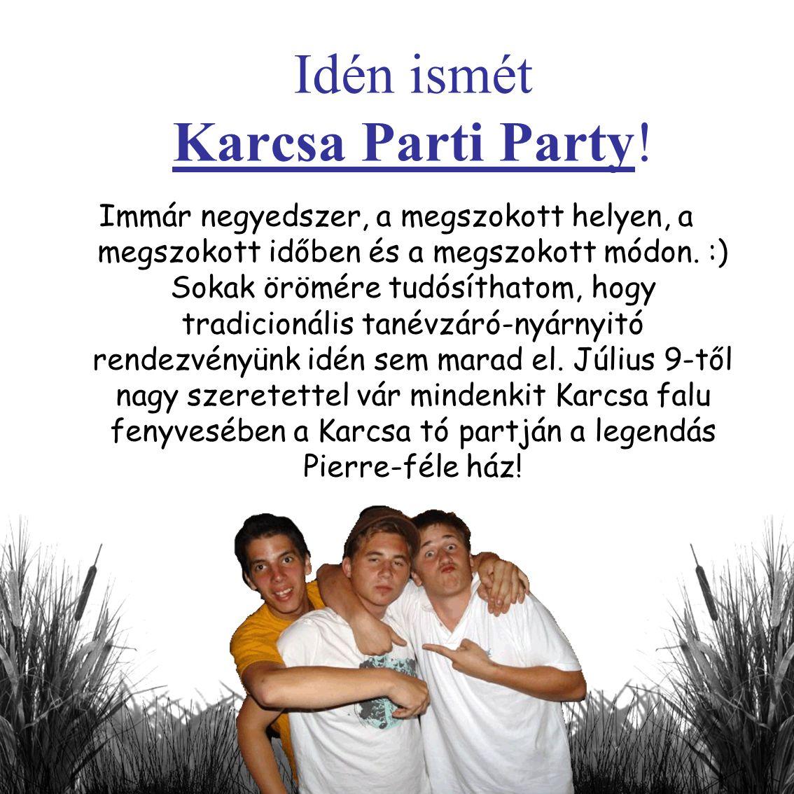 Idén ismét Karcsa Parti Party!