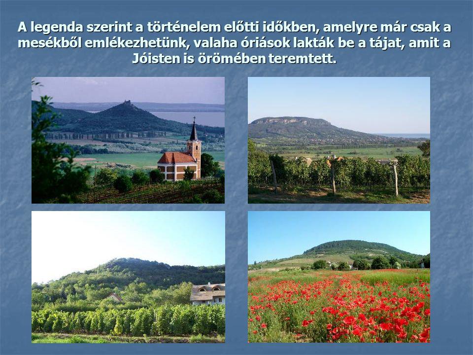 A legenda szerint a történelem előtti időkben, amelyre már csak a mesékből emlékezhetünk, valaha óriások lakták be a tájat, amit a Jóisten is örömében teremtett.