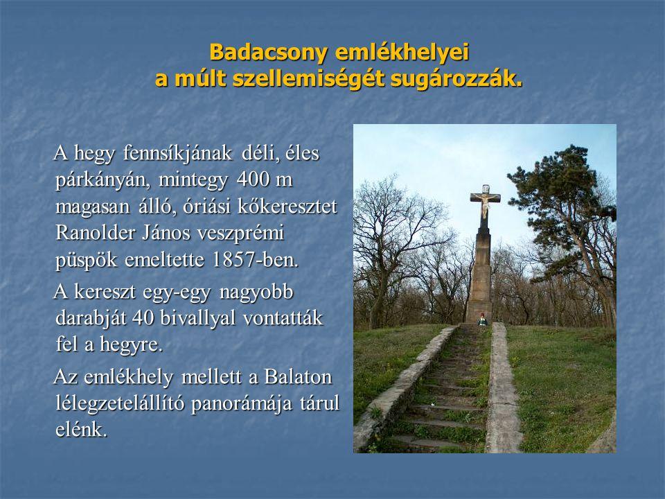 Badacsony emlékhelyei a múlt szellemiségét sugározzák.