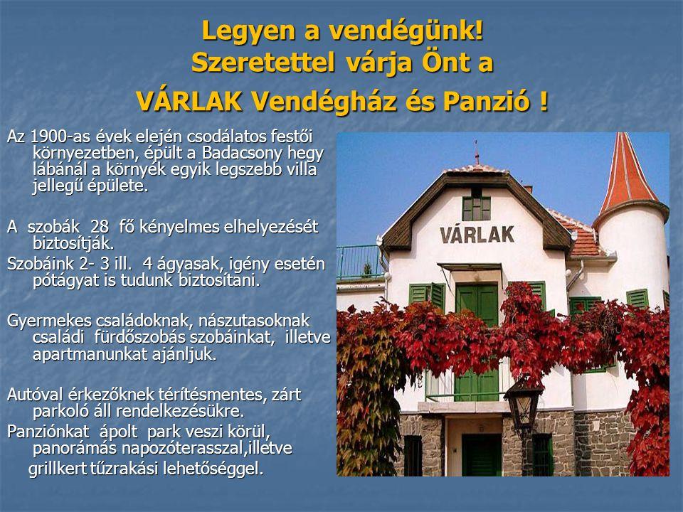 Legyen a vendégünk! Szeretettel várja Önt a VÁRLAK Vendégház és Panzió !
