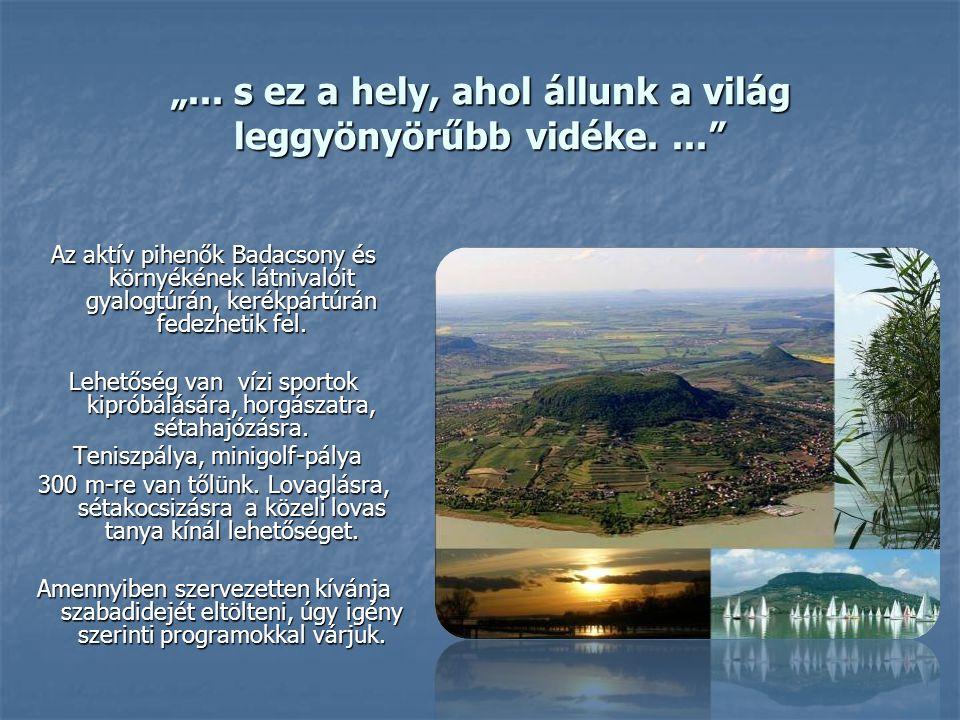 """""""... s ez a hely, ahol állunk a világ leggyönyörűbb vidéke. ..."""