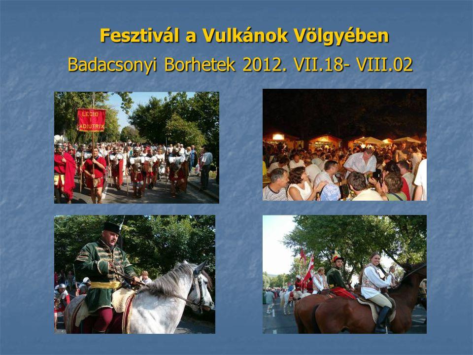 Fesztivál a Vulkánok Völgyében Badacsonyi Borhetek 2012. VII. 18- VIII