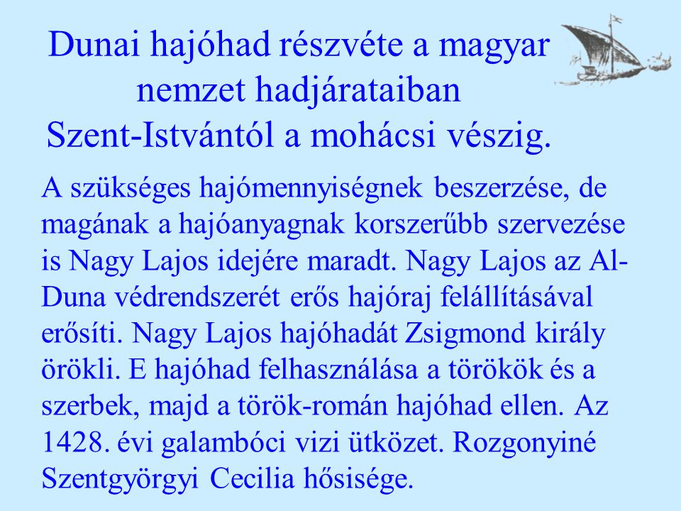 Dunai hajóhad részvéte a magyar nemzet hadjárataiban Szent-Istvántól a mohácsi vészig.