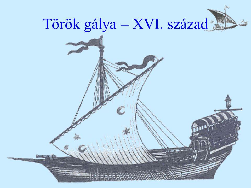Török gálya – XVI. század