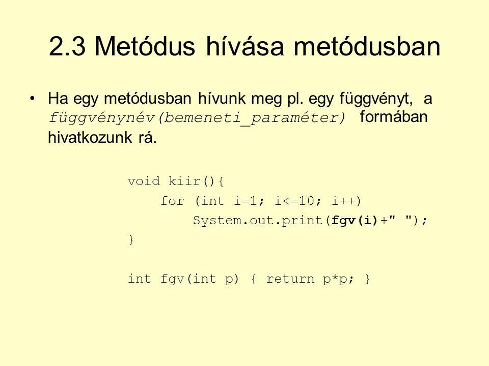 2.3 Metódus hívása metódusban