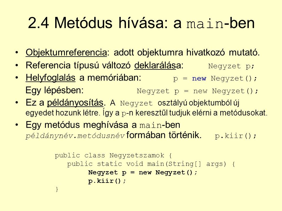 2.4 Metódus hívása: a main-ben