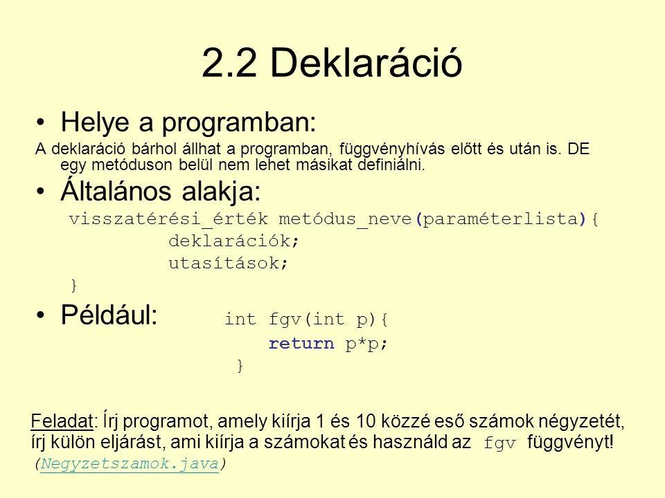 2.2 Deklaráció Helye a programban: Általános alakja: